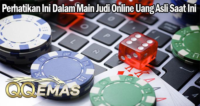 Perhatikan Ini Dalam Main Judi Online Uang Asli Saat Ini