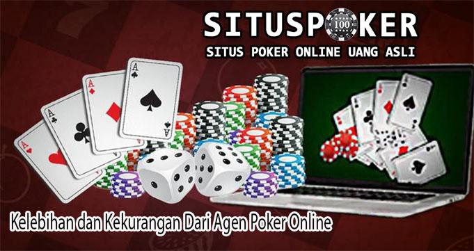 Kelebihan dan Kekurangan Dari Agen Poker Online
